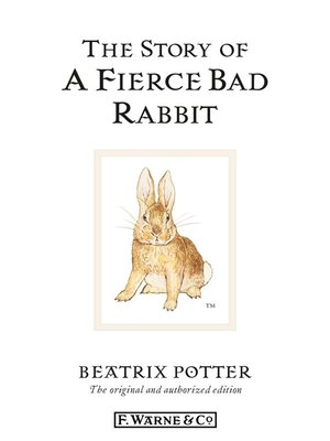 cover image of The Story of a Fierce Bad Rabbit