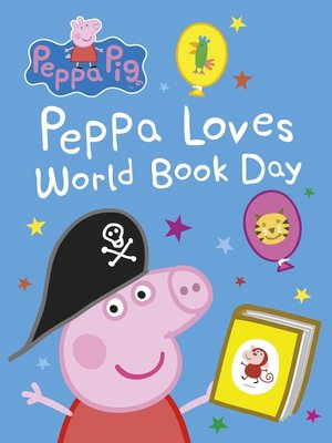 cover image of Peppa Pig, Peppa Loves World Book Day