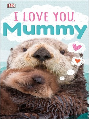 cover image of I Love You, Mummy