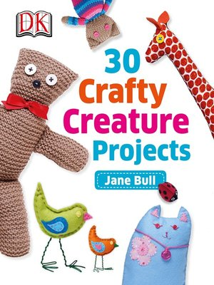 cover image of 30 Crafty Creature Projects