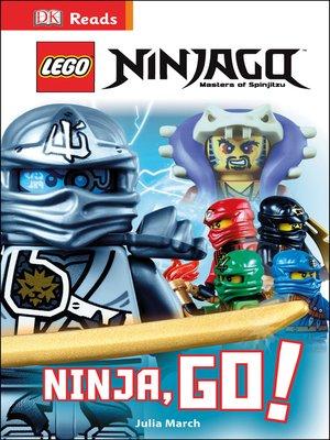 cover image of LEGO® Ninjago: Ninja, Go!