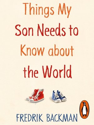 cover image of Things My Son Needs to Know About the World