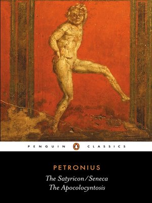cover image of The Satyricon:  the Apocolocyntosis