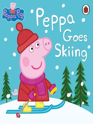 cover image of Peppa Goes Skiing