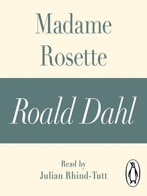 cover image of Madame Rosette (A Roald Dahl Short Story)