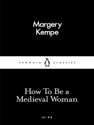 cover image of How to Be a Medieval Woman