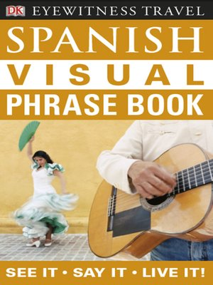 Spanish Visual Phrase Book by DK Publishing · OverDrive (Rakuten