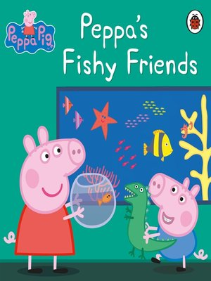 cover image of Peppa's Fishy Friends