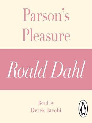 cover image of Parson's Pleasure (A Roald Dahl Short Story)
