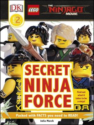 cover image of The LEGO® NINJAGO® Movie<sup>TM</sup> Secret Ninja Force