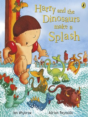 cover image of Harry and the Dinosaurs Make a Splash