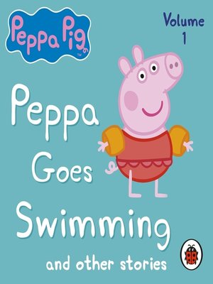 cover image of Peppa Goes Swimming and Other Audio Stories