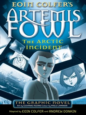 cover image of Artemis Fowl: The Arctic Incident Graphic Novel