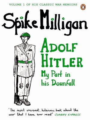 Spike milligan war memoirsseries overdrive rakuten overdrive cover image of adolf hitler fandeluxe Images