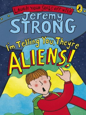 cover image of I'm Telling You, They're Aliens!