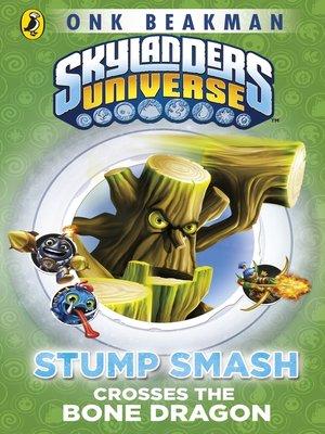 cover image of Stump Smash Crosses the Bone Dragon