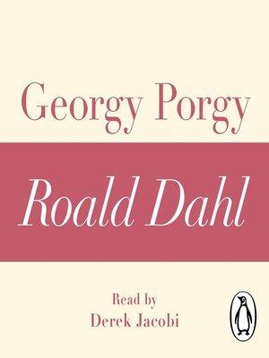 cover image of Georgy Porgy (A Roald Dahl Short Story)