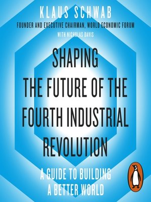 cover image of Shaping the Future of the Fourth Industrial Revolution