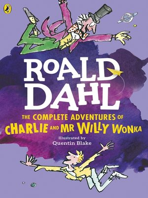 cover image of The Complete Adventures of Charlie and Mr Willy Wonka