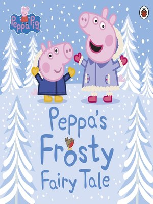 cover image of Peppa's Frosty Fairy Tale