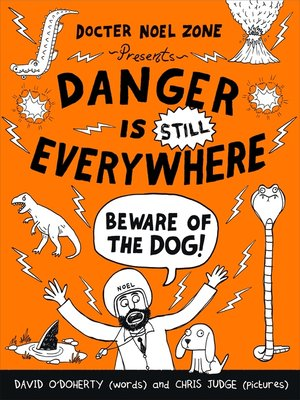 cover image of Danger is Still Everywhere: Beware of the Dog