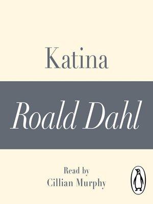 cover image of Katina (A Roald Dahl Short Story)