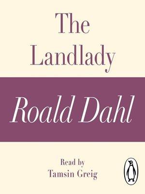 cover image of The Landlady (A Roald Dahl Short Story)