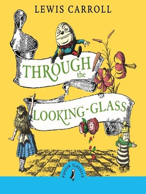 cover image of Through the Looking Glass and What Alice Found There