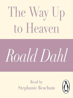 cover image of The Way Up to Heaven (A Roald Dahl Short Story)