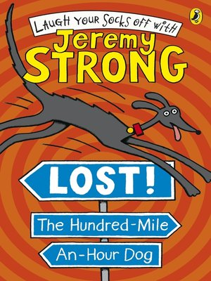 cover image of Lost! the Hundred-Mile-An-Hour Dog