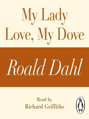 cover image of My Lady Love, My Dove (A Roald Dahl Short Story)