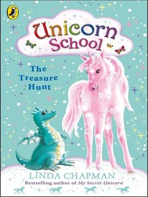 cover image of Unicorn School:  the Treasure Hunt