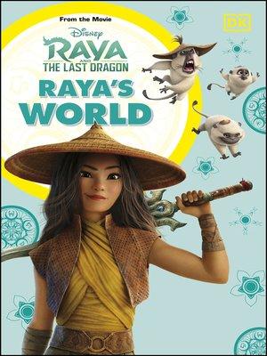 cover image of Disney Raya and the Last Dragon Raya's World
