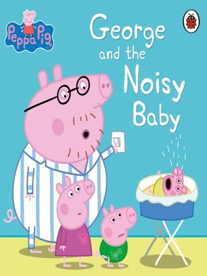 cover image of George and the Noisy Baby
