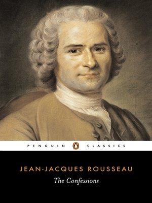 Jean Jacques Rousseau Beliefs The Confessions by Jea...