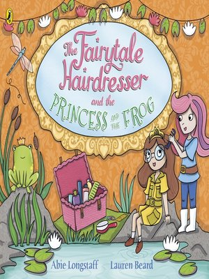 cover image of The Fairytale Hairdresser and the Princess and the Frog