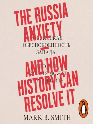 cover image of The Russia Anxiety