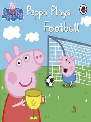 cover image of Peppa Plays Football