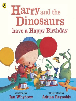 cover image of Harry and the Dinosaurs have a Happy Birthday