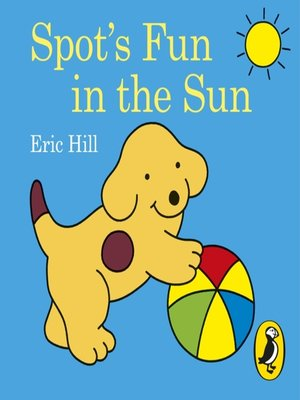 cover image of Spot's Fun in the Sun