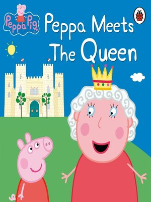 cover image of Peppa Meets the Queen
