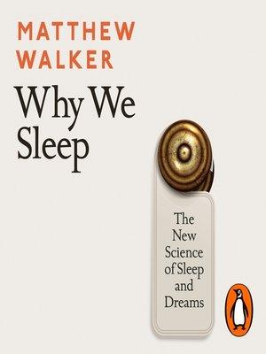 cover image of Why We Sleep