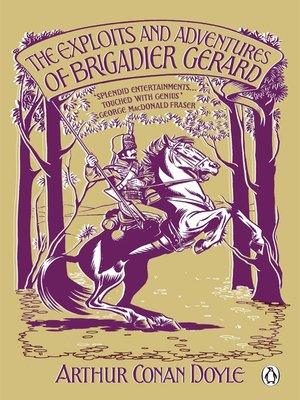 cover image of The Exploits and Adventures of Brigadier Gerard