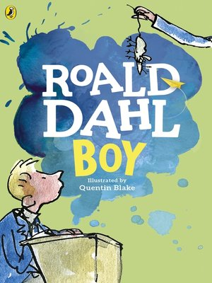 Boy By Roald Dahl Overdrive Rakuten Overdrive Ebooks