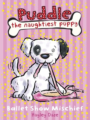 cover image of Puddle the Naughtiest Puppy:  Ballet Show Mischief