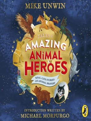 cover image of Tales of Amazing Animal Heroes