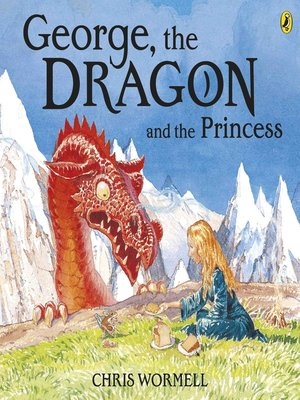 cover image of George, the Dragon and the Princess