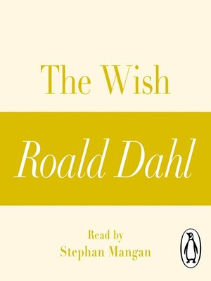 cover image of The Wish (A Roald Dahl Short Story)