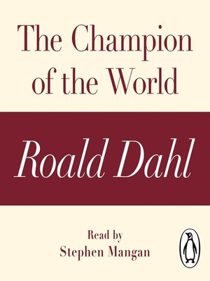 cover image of The Champion of the World (A Roald Dahl Short Story)