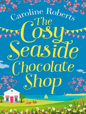 cover image of The Cosy Seaside Chocolate Shop